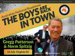 """The Boys Are Back In Town"" – Gregg Patterson and Norm Spitzig Australian Roadshow - Brisbane – Golf Queensland workshop – Virginia GC @ Virginia Golf club"